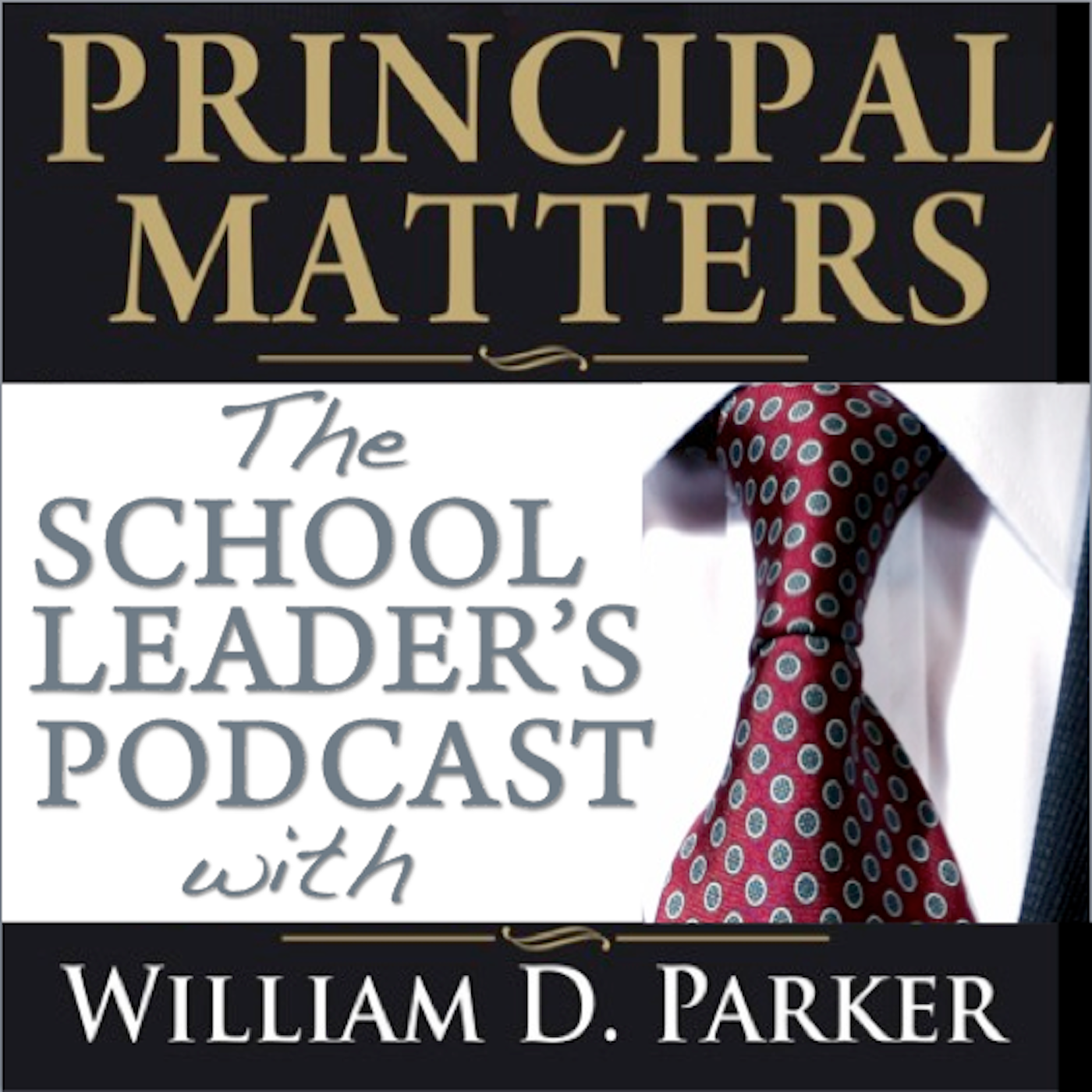 Principal Matters: The School Leader's Podcast with William D. Parker